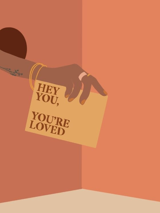 """An illustration of a woman's hand holding a letter that says """"Hey you, you're loved."""""""